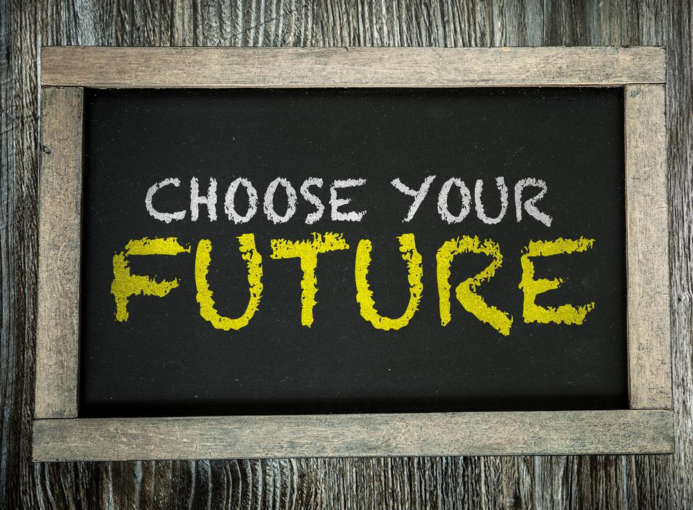 Choose Your Future written on chalkboard